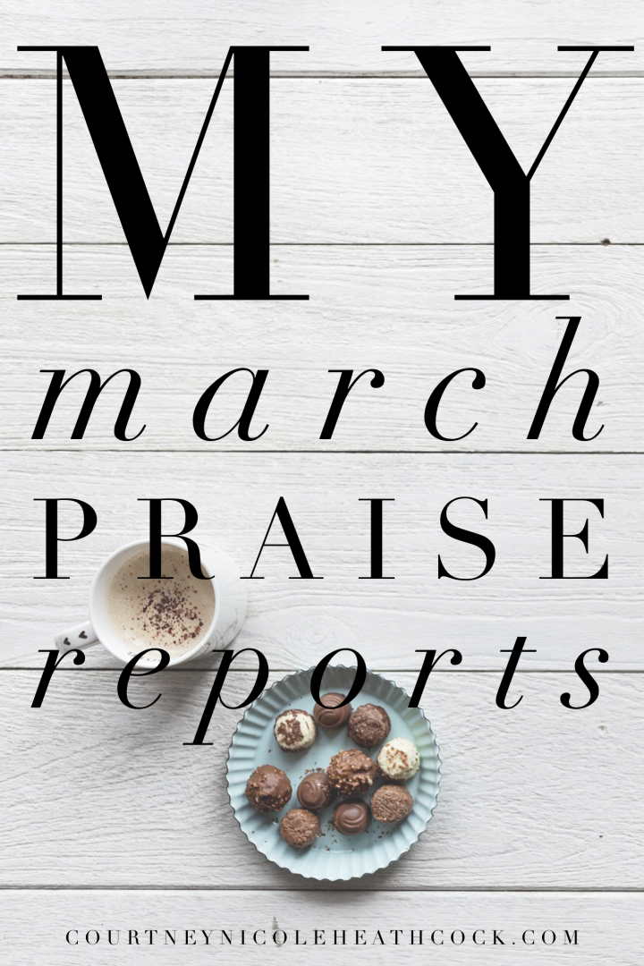 My March Praise Reports