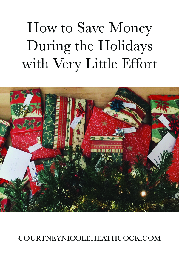 How to Save Money During the Holidays with Very Little Effort | Courtney Nicole Heathcock Blog
